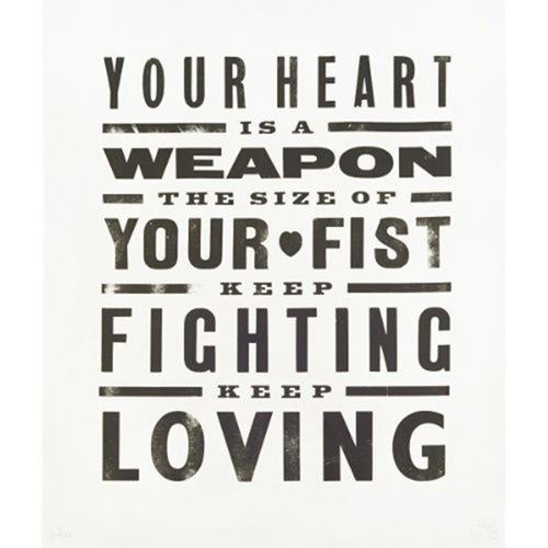Your heart is a weapon the size of your fist