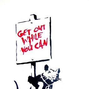 Get Out While You Can (Unsigned) by Banksy