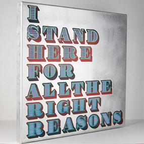 I Stand Here For All The Right Reasons by Eine