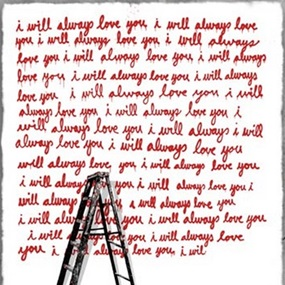 I Will Always Love You by Mr Brainwash