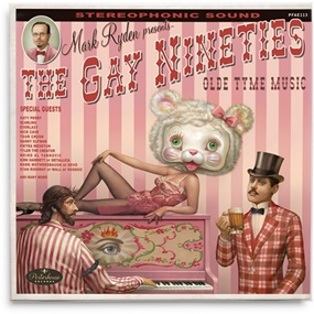 The Gay Nineties Old Tyme Music (Vinyl Record) by Mark Ryden