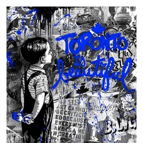 Toronto Is Beautiful (Blue) by Mr Brainwash