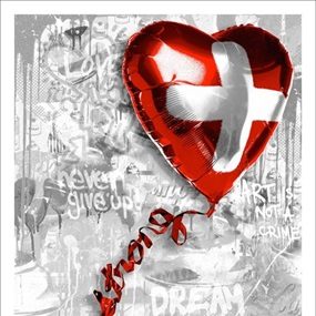 We love Swiss | Stay Strong (First Edition) by Mr Brainwash